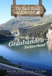 GRAUBUNDEN SWITZERLAND - Travel Video.
