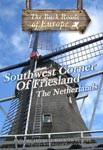 SOUTHWEST CORNER OF FRIESLAND THE NETHERLANDS - Travel Video.