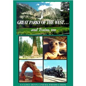 Great Parks of the West and Trains too - Travel Video.