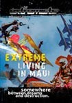 Extreme Living in Maui - Travel Video.