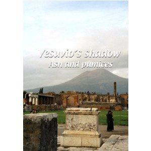 Mezzogiorno Vesuvio's Shadow: Ash and Pumices - Travel Video - DVD.