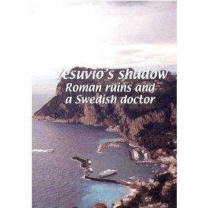 Mezzogiorno Vesuvio's Shadow: Roman ruins and a Swedish doctor - Travel Video - DVD.