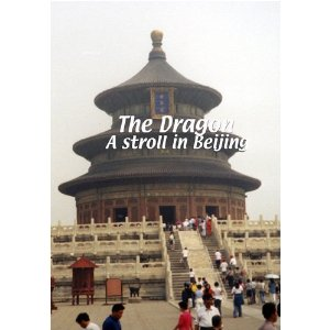 The Dragon: A Stroll in Beijing - Travel Video.