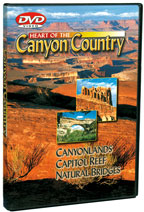 Heart of the Canyon Country: Canyonlands, Capitol Reef and Natural Bridges - DVD.
