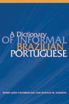 A Dictionary Of Informal Brazilian.