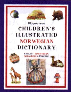Children's Illustrated Norwegian-English, English-Norwegian Dictionary.
