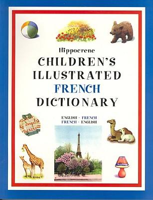 Hippocrene CHILDREN'S Illustrated French Dictionary.
