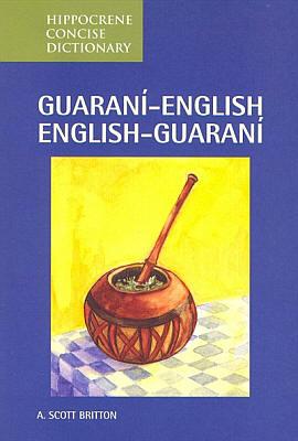 Guarani-English, English-Guarani Concise Dictionary.