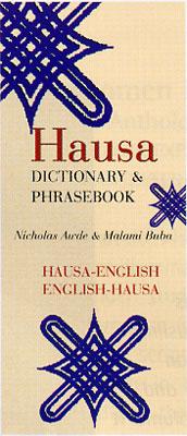 Hausa-English, English-Hausa, Phrasebook and Dictionary.
