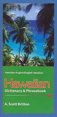 Hawaiian-English, English-Hawaiian Dictionary and Phrasebook.