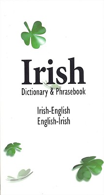 Irish-English, English-Irish, Dictionary and Phrasebook.