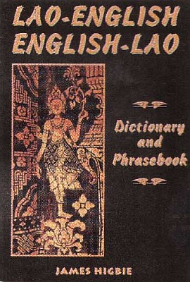 Laotian-English, English-Laotian Dictionary and Phrasebook.
