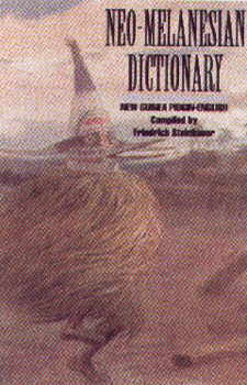 Neo-Melanesian-English, Concise Dictionary (Papua-New Guinea Pidgin English) Hippocrene Books.