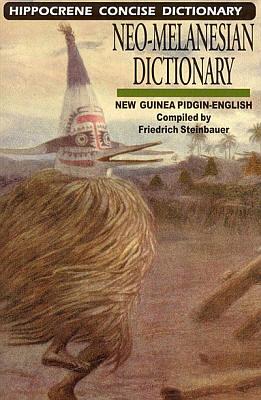 Neo-Melanesian-English, Concise Dictionary (New Guinea Pidgin English).