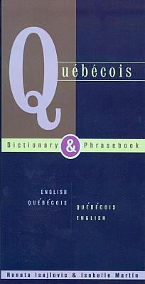 Quebecois-English, English-Quebecois Dictionary and Phrasebook.