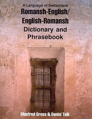 Romansh-English, English-Romansh Dictionary and Phrasebook.