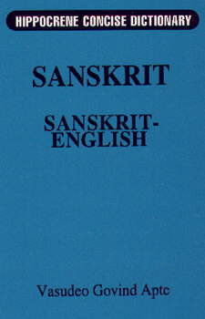 Concise Sanskrit English Dictionary. Hippocrene Books. Includes 18,000 entries.