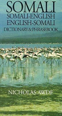 Somali-English, English-Somali, Dictionary and Phrasebook.