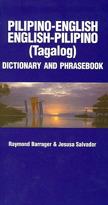 Pilipino-English, English-Pilipono, Dictionary and Phrasebook.