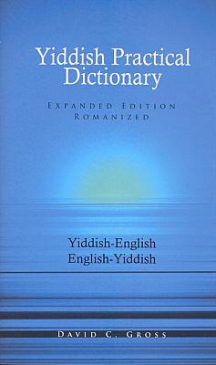 Yiddish-English, English-Yiddish, Practical Dictionary.