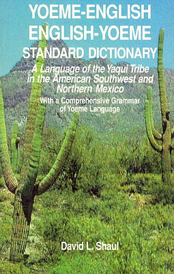 Yoeme-English, English-Yoeme, Standard Dictionary.
