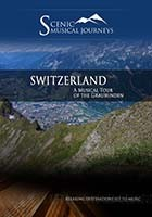 Switzerland A Musical Tour of the Graubunden - Travel Video.