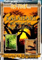 Kalahari (Bushman Walkabout) - Travel Video.