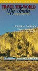 Travel The World By Train: Central America - Travel DVD.