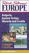 Rick Steves' Europe: Bulgaria, Eastern Turkey, Slovenia and Croatia.
