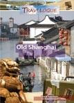 Old Shanghai - Travel Video.