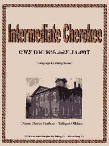Intermediate Cherokee Language, Audio CD Course, Module 1, 2, 3, 4, and 5.