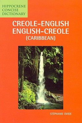 Creole-English, English-Creole (Caribbean) Concise Dictionary.