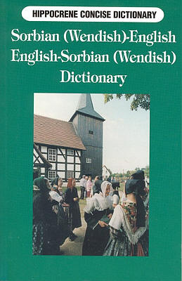 Sorbian (Wendish)-English, English-Sorbian (Wendish) Concise Dictionary.